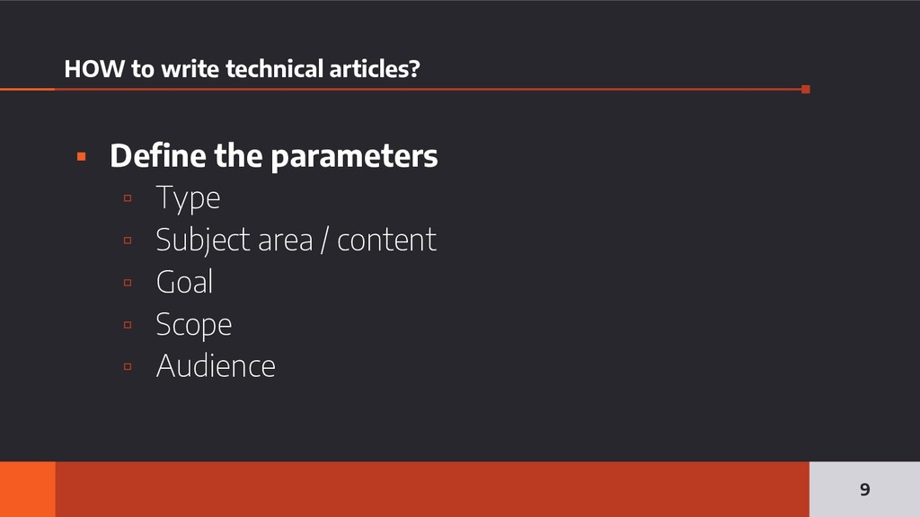 HOW to write technical articles? ▪ Define the p...