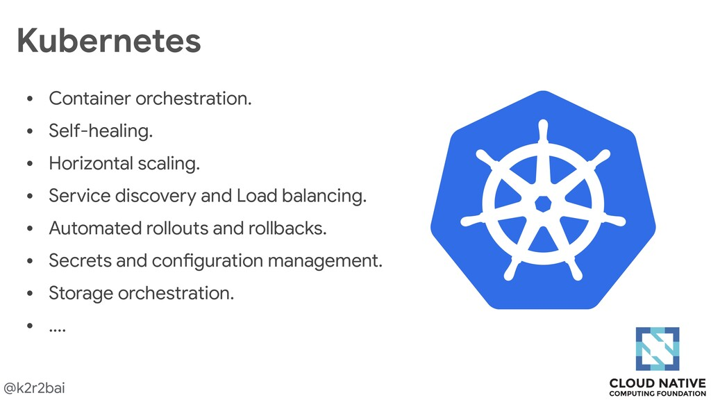 @k2r2bai Kubernetes • Container orchestration. ...