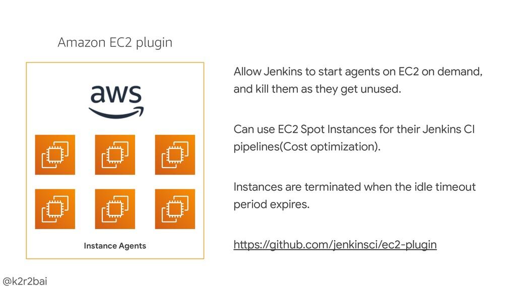 @k2r2bai Instance Agents Amazon EC2 plugin Allo...