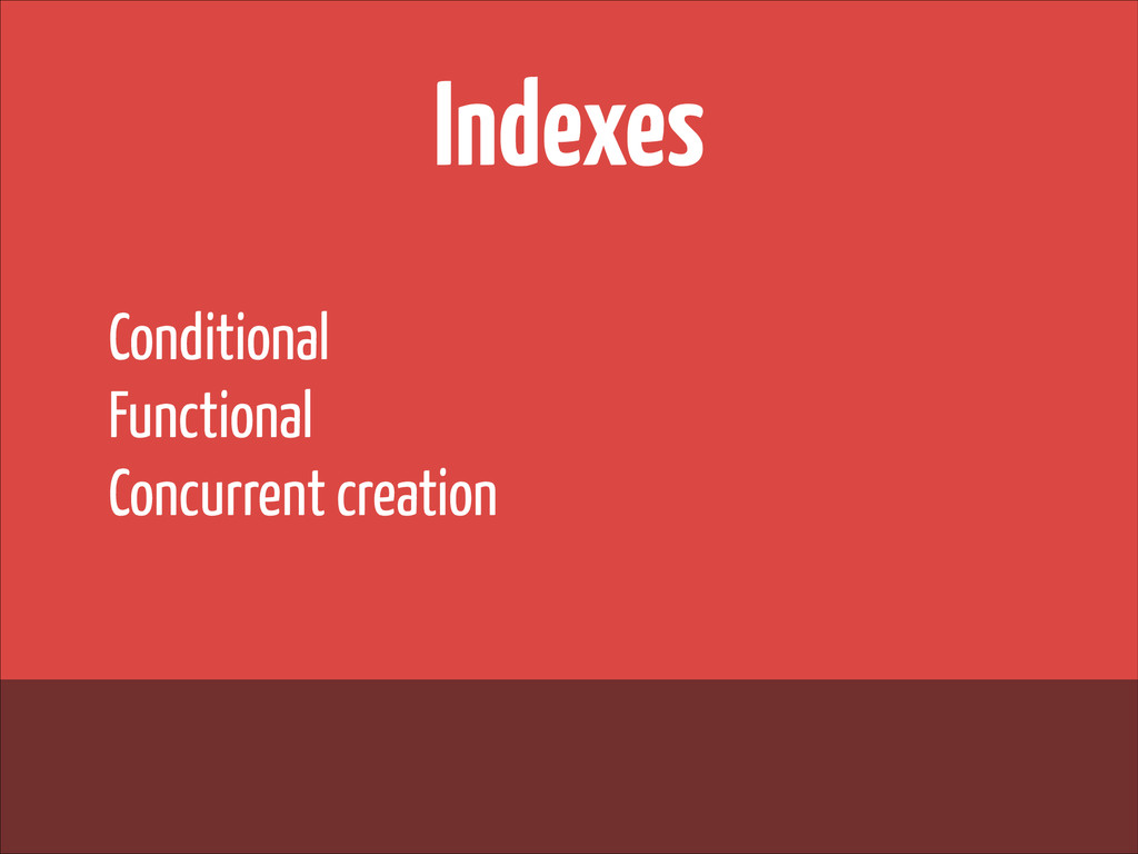 Indexes Conditional Functional Concurrent creat...