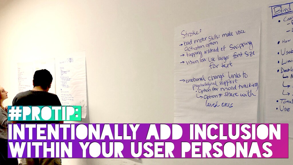 #PROTIP: INTENTIONALLY ADD INCLUSION WITHIN YOU...