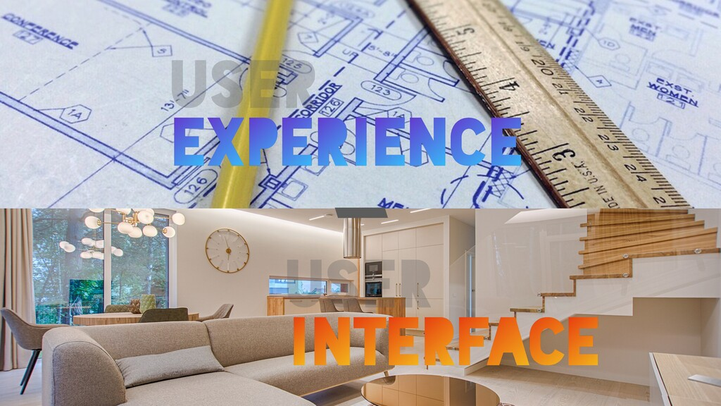 USER EXPERIENCE USER INTERFACE /
