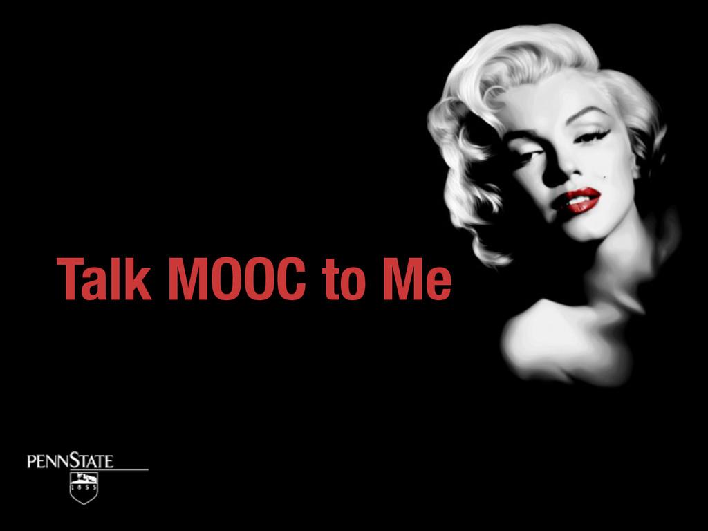 Talk MOOC to Me