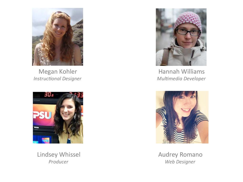 Megan Kohler  Instruc(onal Designer ...