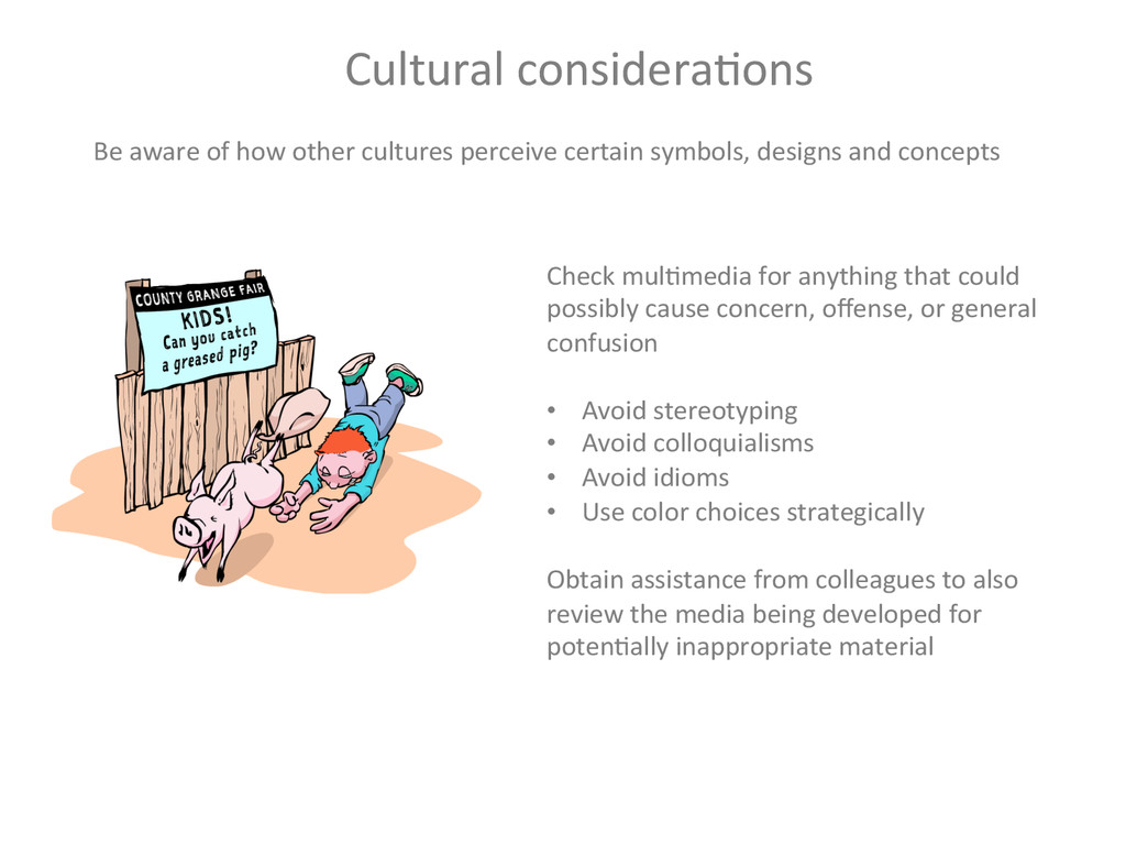 Cultural consideraBons  Be aware of...