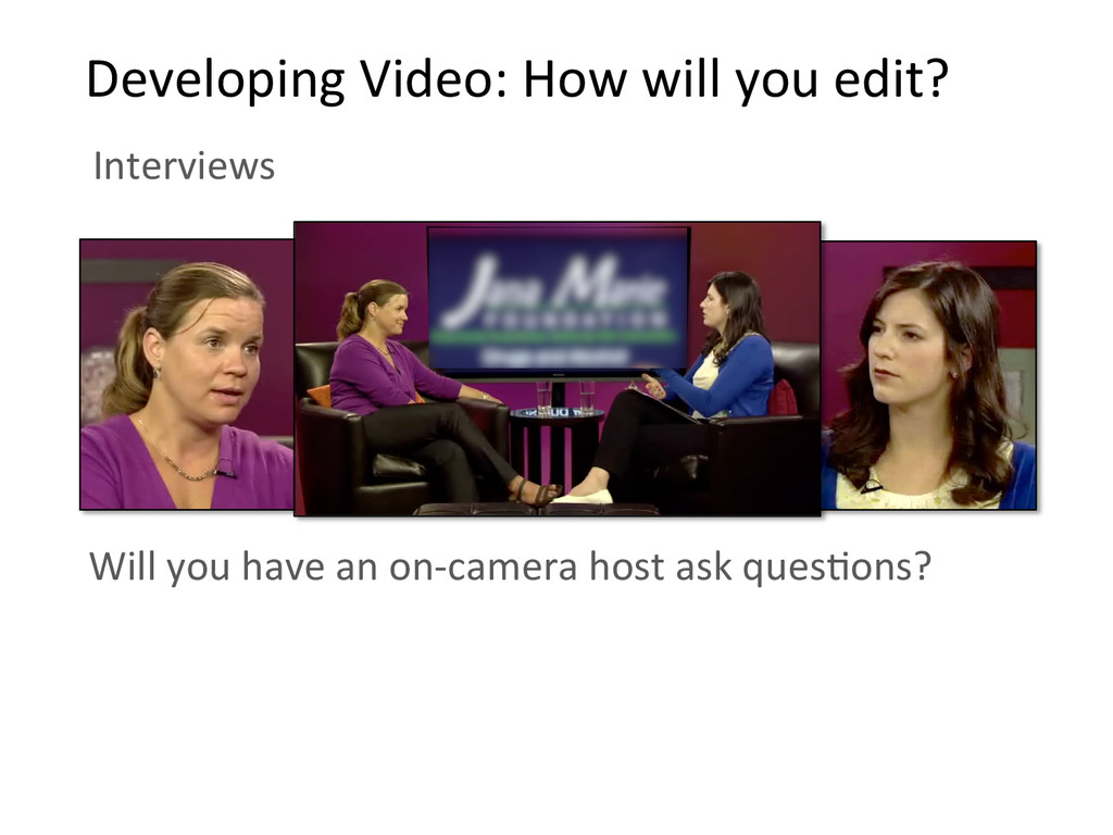 Interviews    Developing Video: How...