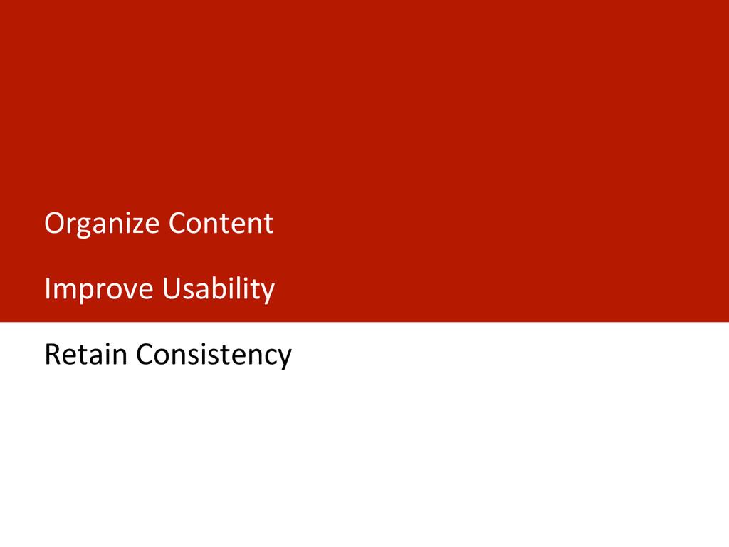 Organize Content  Improve Usability ...