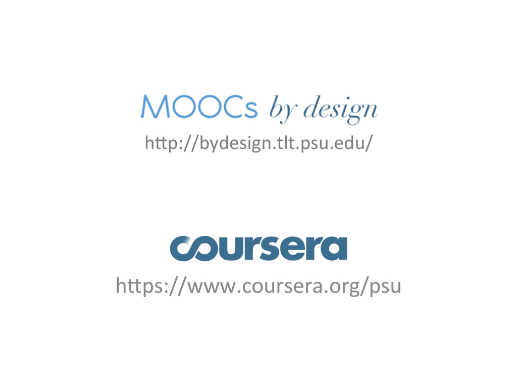 hMp://bydesign.tlt.psu.edu/  hMps://www.cour...
