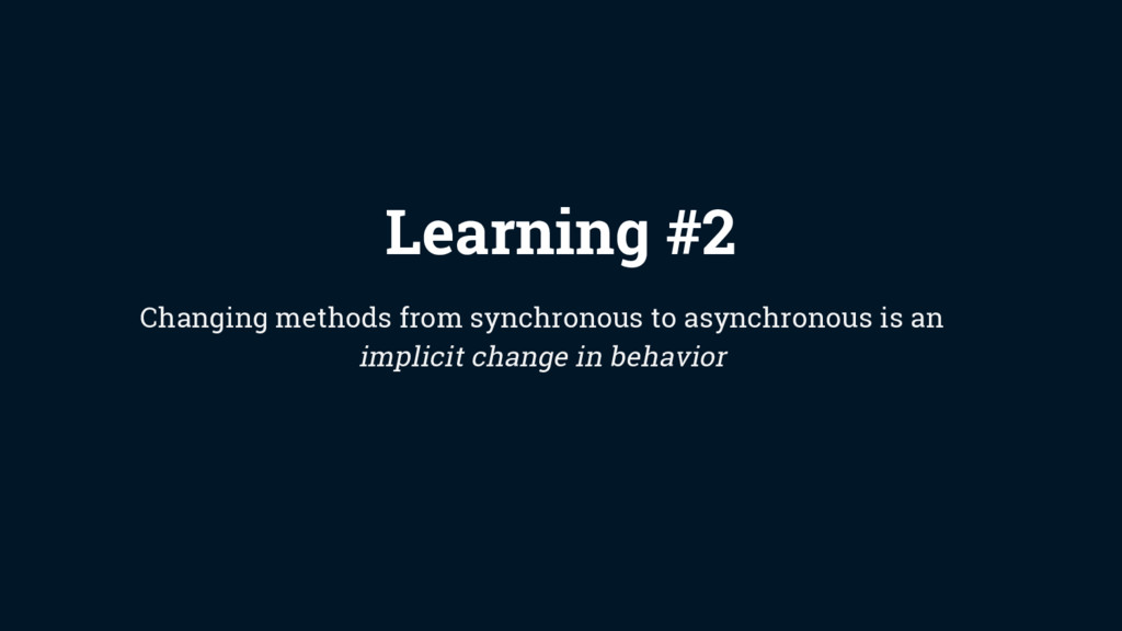 Learning #2 Changing methods from synchronous t...