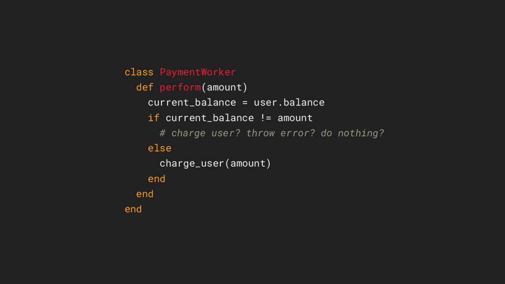 class PaymentWorker def perform(amount) current...