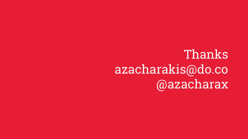 Thanks azacharakis@do.co @azacharax