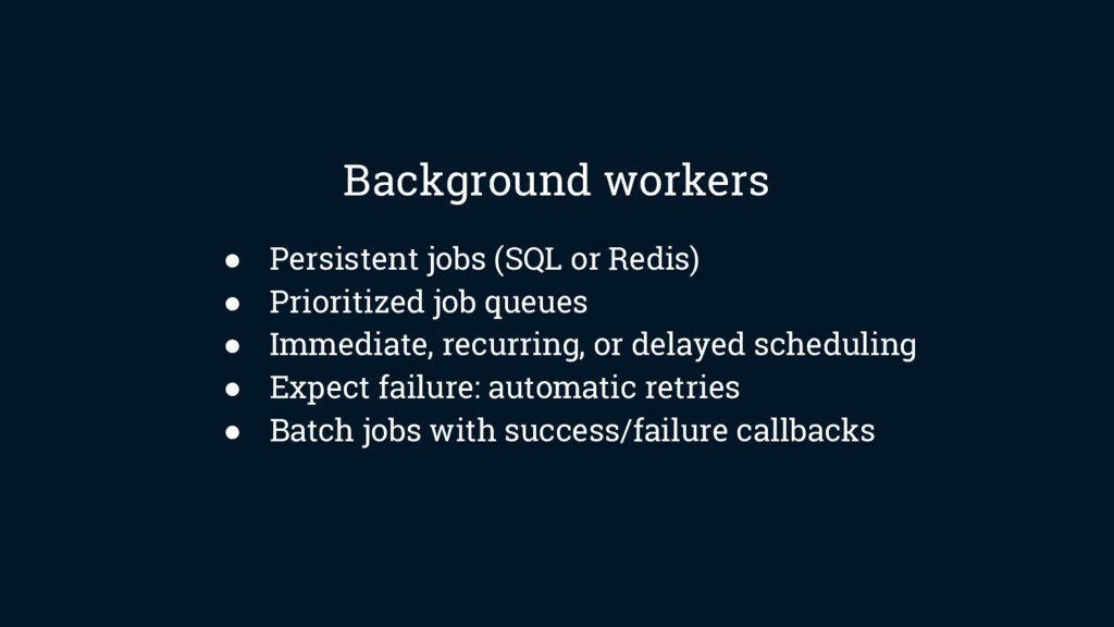 ● Persistent jobs (SQL or Redis) ● Prioritized ...