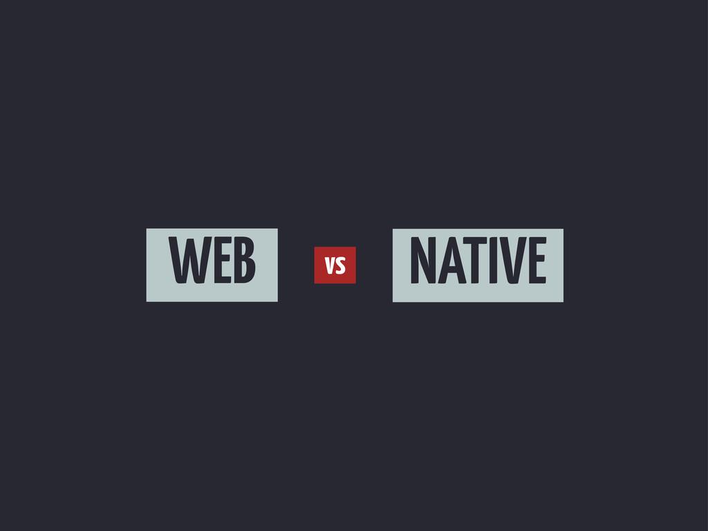 WEB NATIVE vs