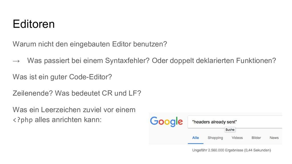 Editoren Warum nicht den eingebauten Editor ben...