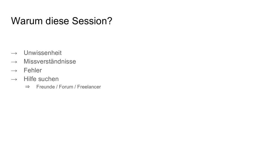 Warum diese Session? → Unwissenheit → Missverst...
