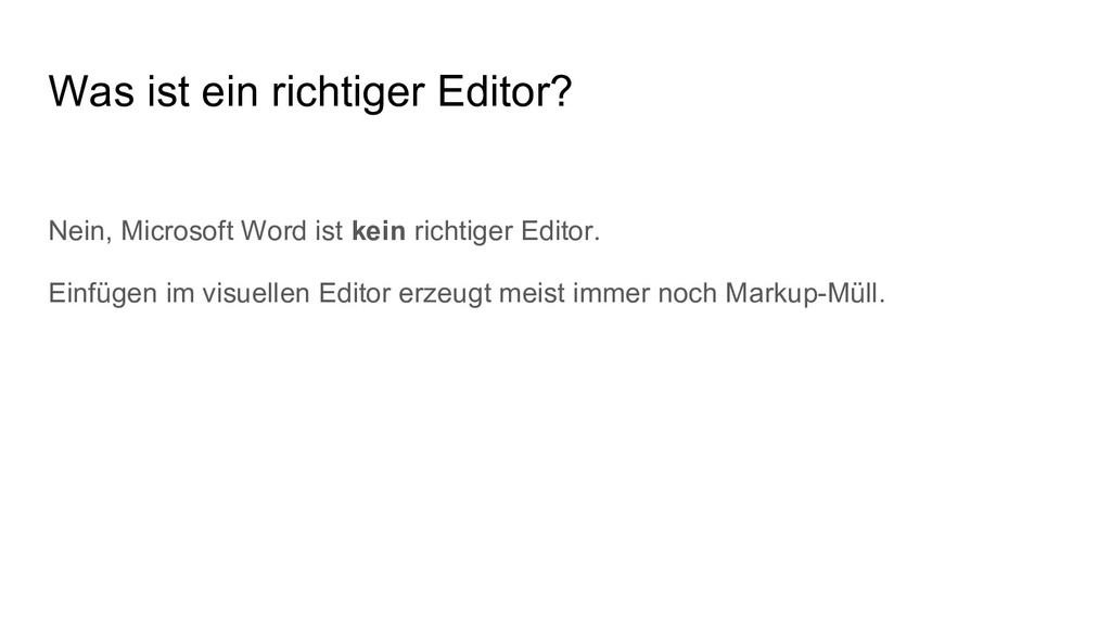 Was ist ein richtiger Editor? Nein, Microsoft W...