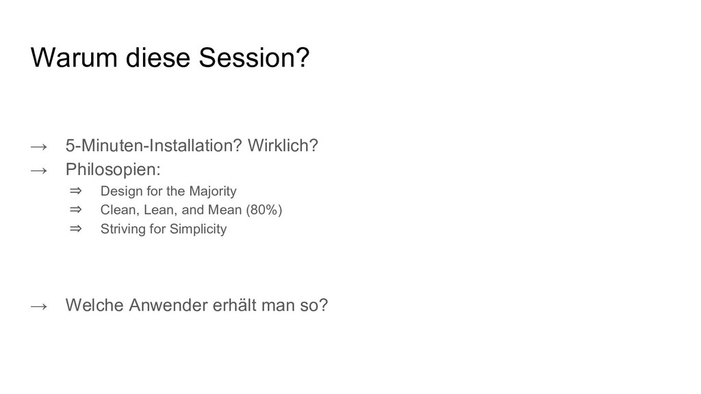 Warum diese Session? → 5-Minuten-Installation? ...