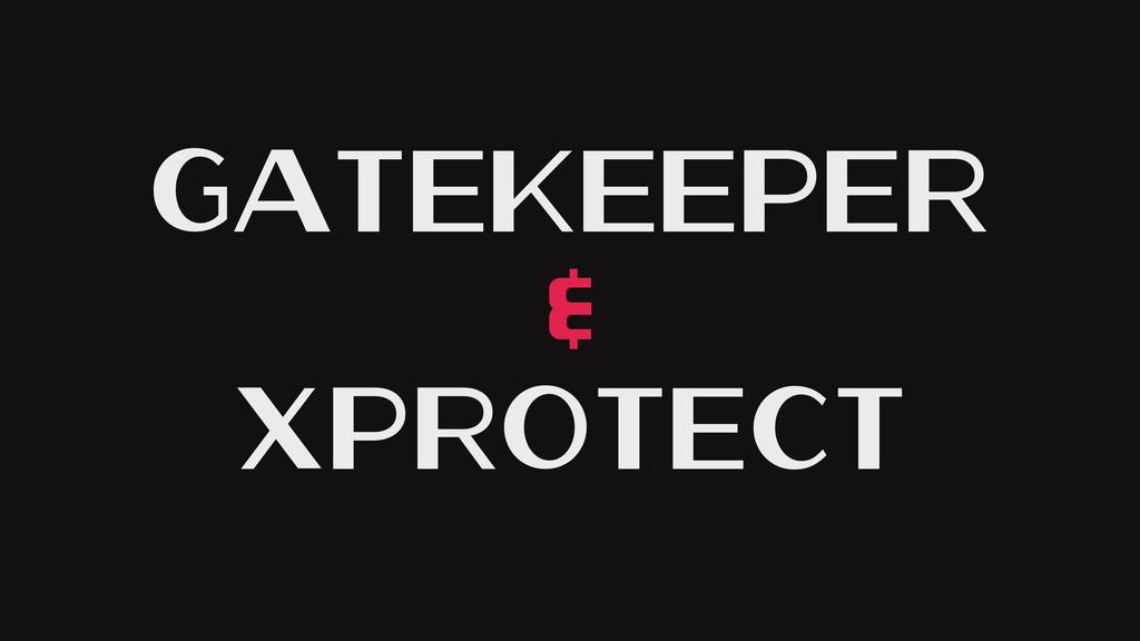 GateKeeper & XProtect