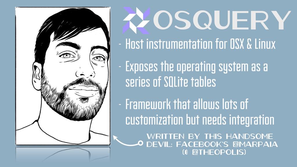 - Host instrumentation for OSX & Linux - Expose...
