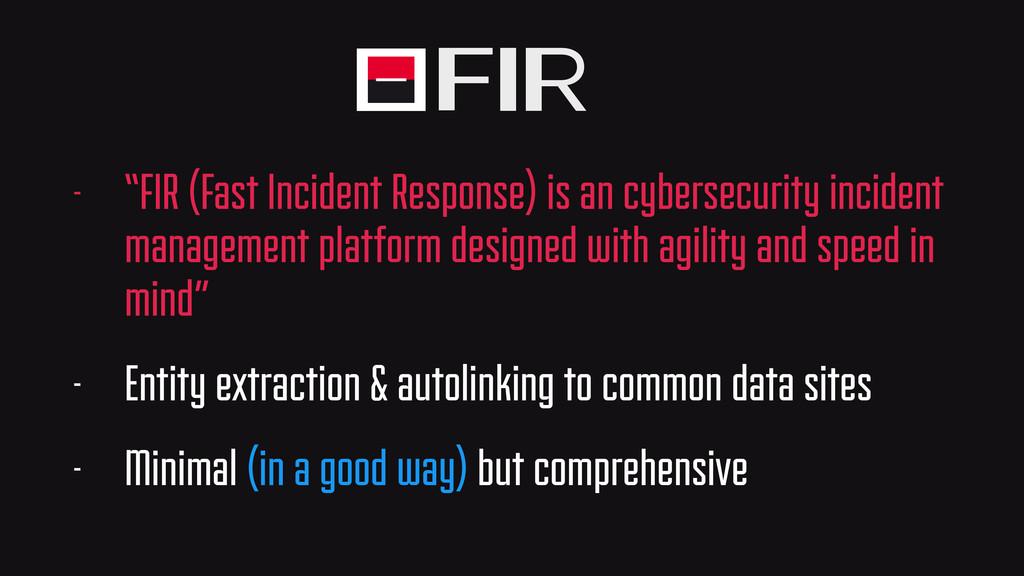 """FIR - """"FIR (Fast Incident Response) is an cyber..."""