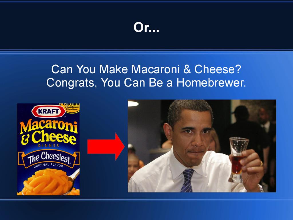 Can You Make Macaroni & Cheese? Congrats, You C...