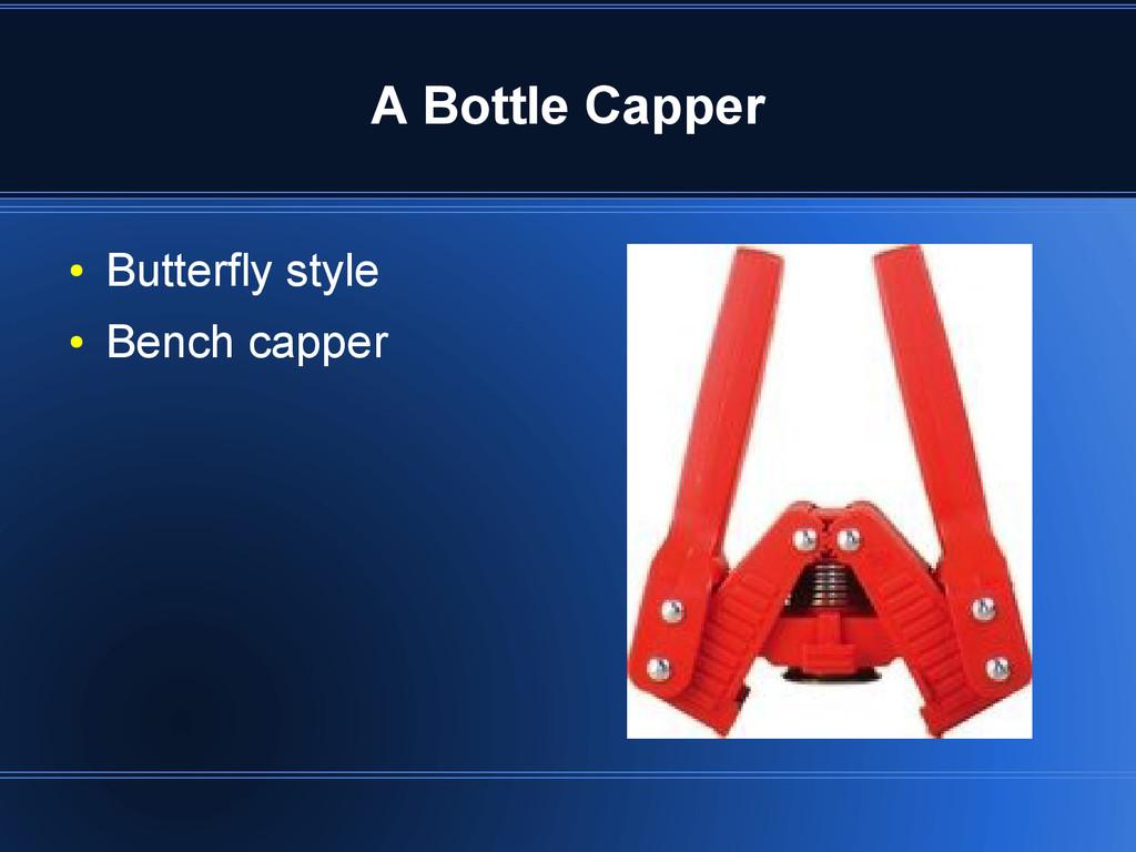 A Bottle Capper ● Butterfly style ● Bench capper