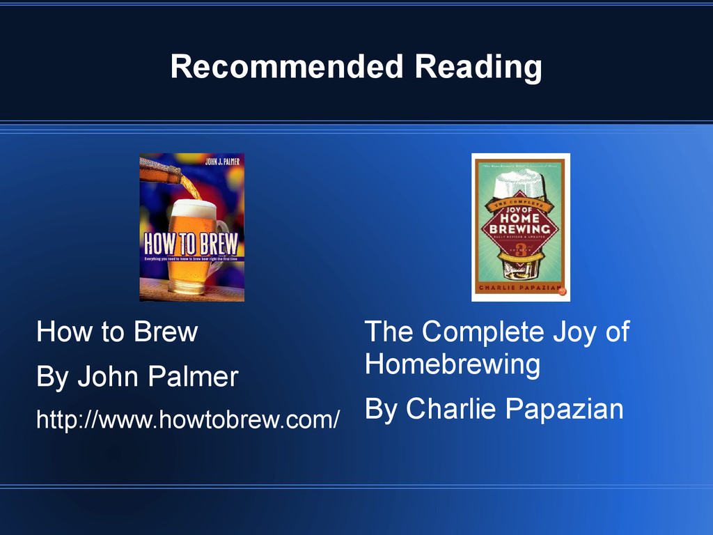 Recommended Reading The Complete Joy of Homebre...