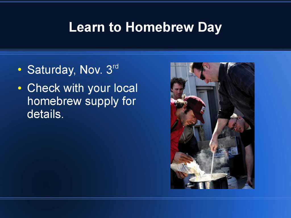 Learn to Homebrew Day ● Saturday, Nov. 3rd ● Ch...