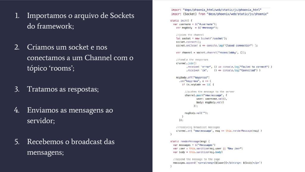 1. Importamos o arquivo de Sockets do framework...