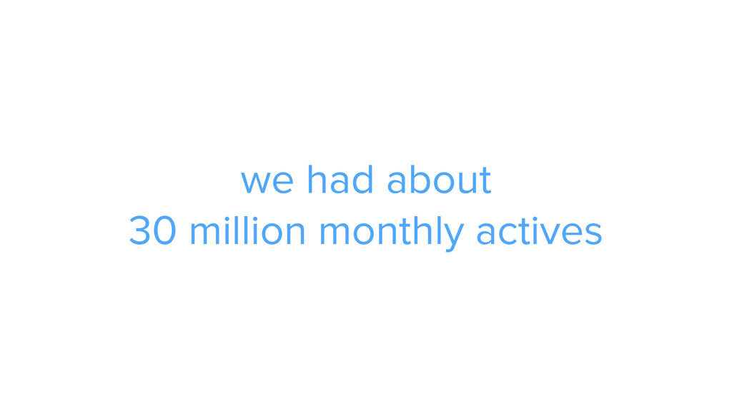 we had about