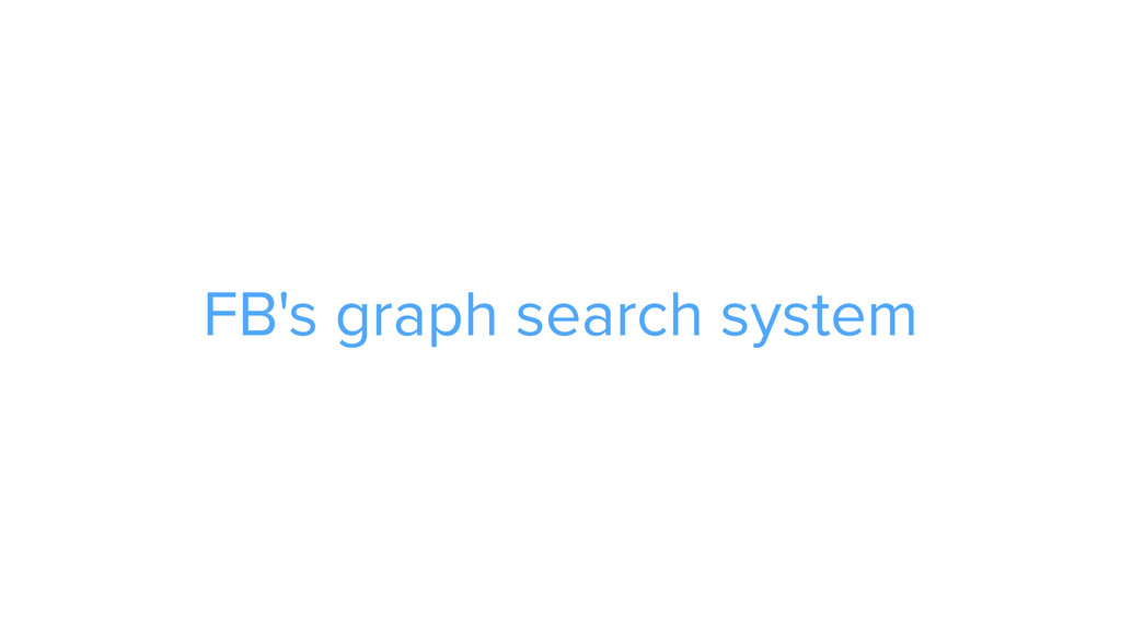 ADS FB's graph search system