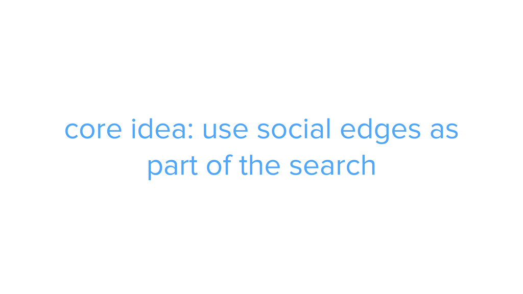ADS core idea: use social edges as part of the ...