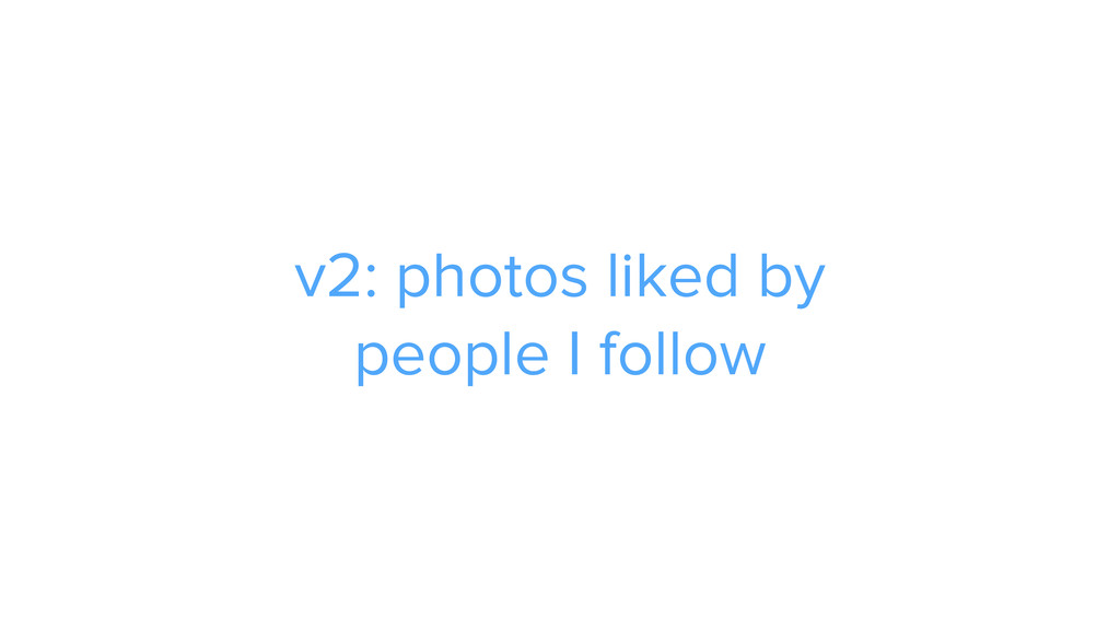ADS v2: photos liked by 