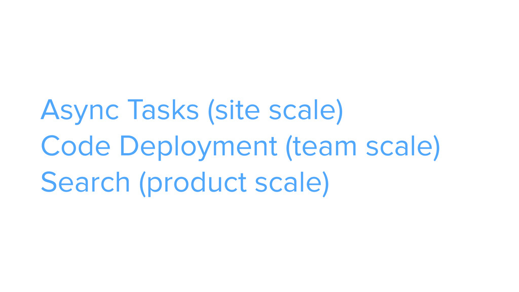 Async Tasks (site scale)
