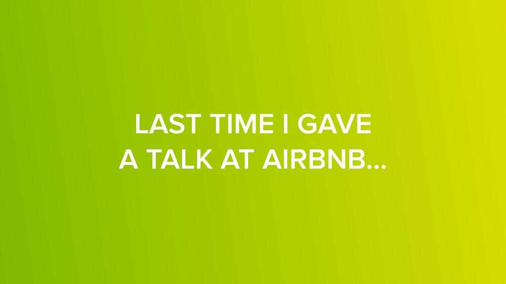 LAST TIME I GAVE 