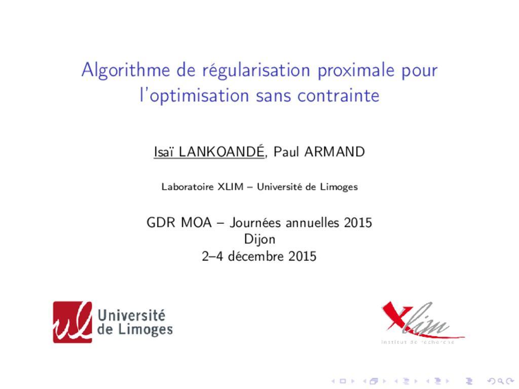 Algorithme de régularisation proximale pour l'o...