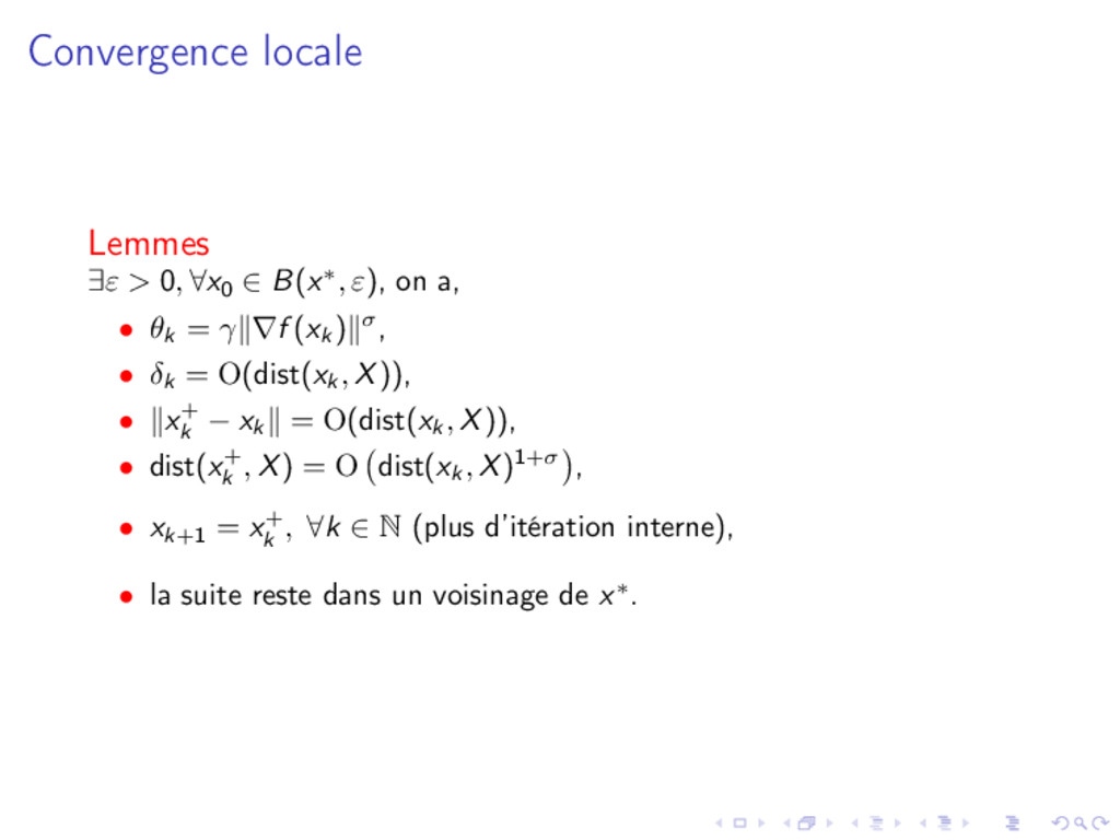 Convergence locale Lemmes ∃ε > 0, ∀x0 ∈ B(x∗, ε...