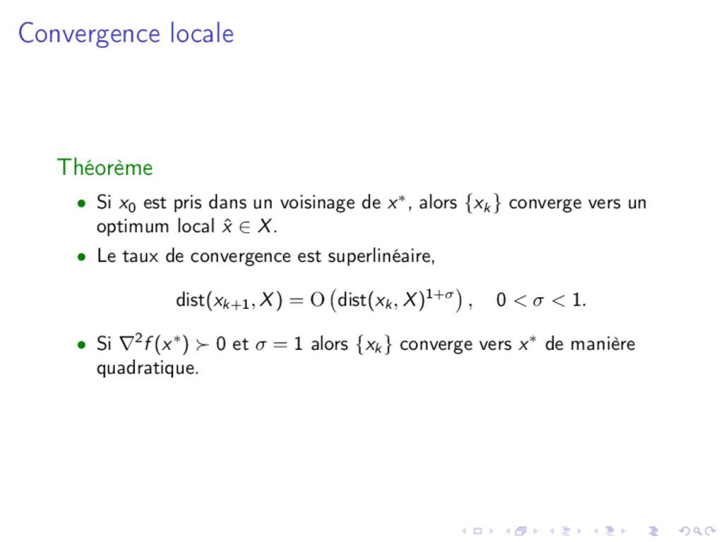 Convergence locale Théorème • Si x0 est pris da...