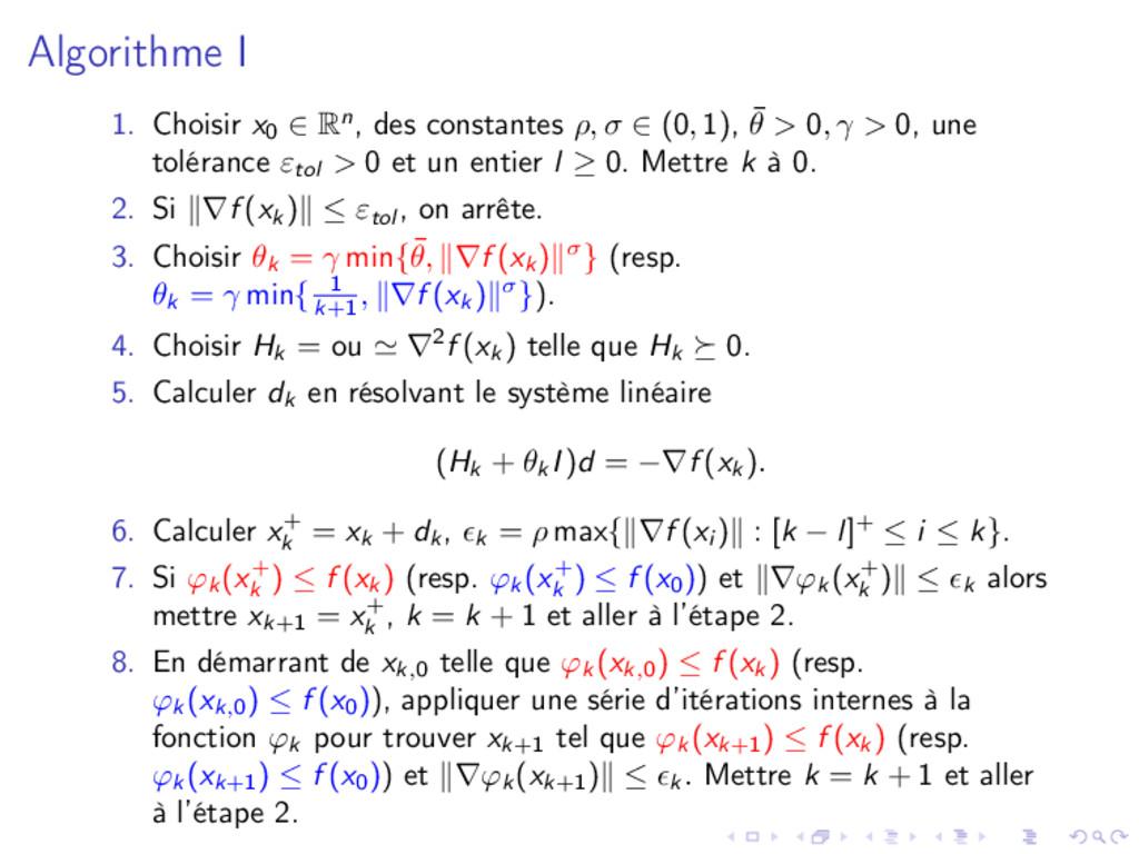 Algorithme I 1. Choisir x0 ∈ Rn, des constantes...