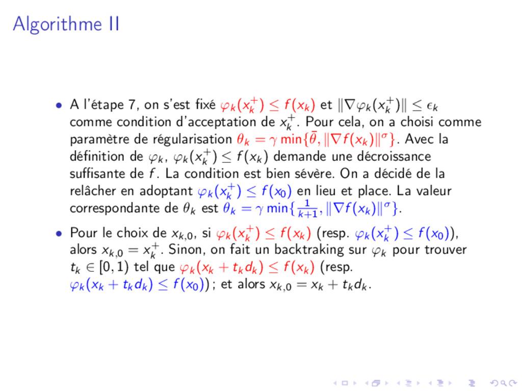 Algorithme II • A l'étape 7, on s'est fixé ϕk (x...