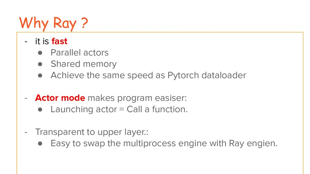 Why Ray ? - it is fast ● Parallel actors ● Shar...
