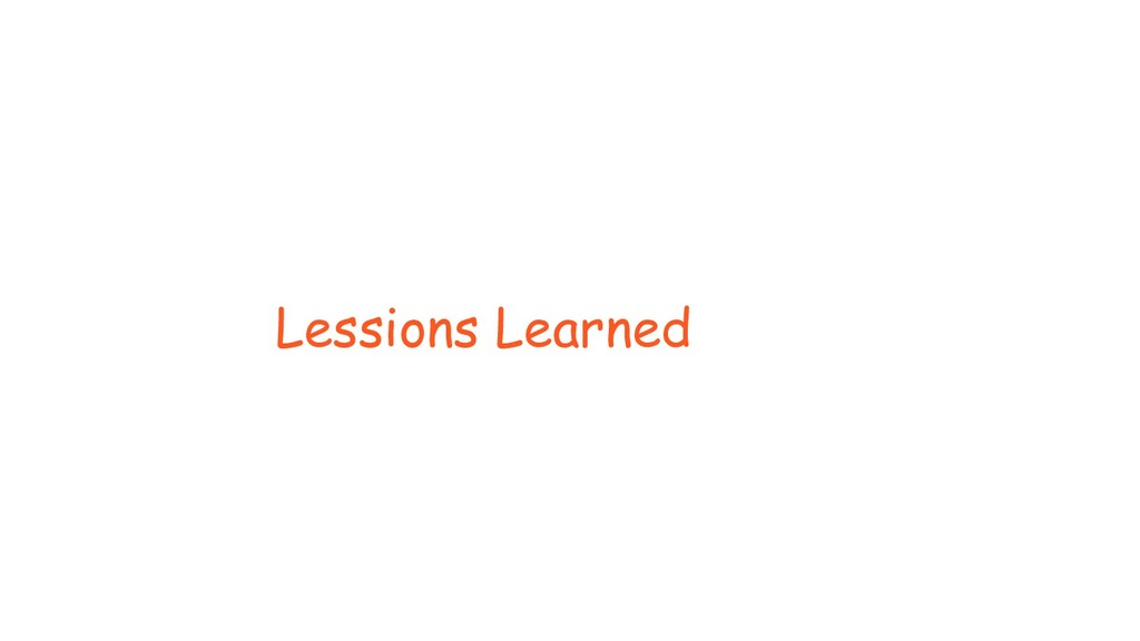 Lessions Learned