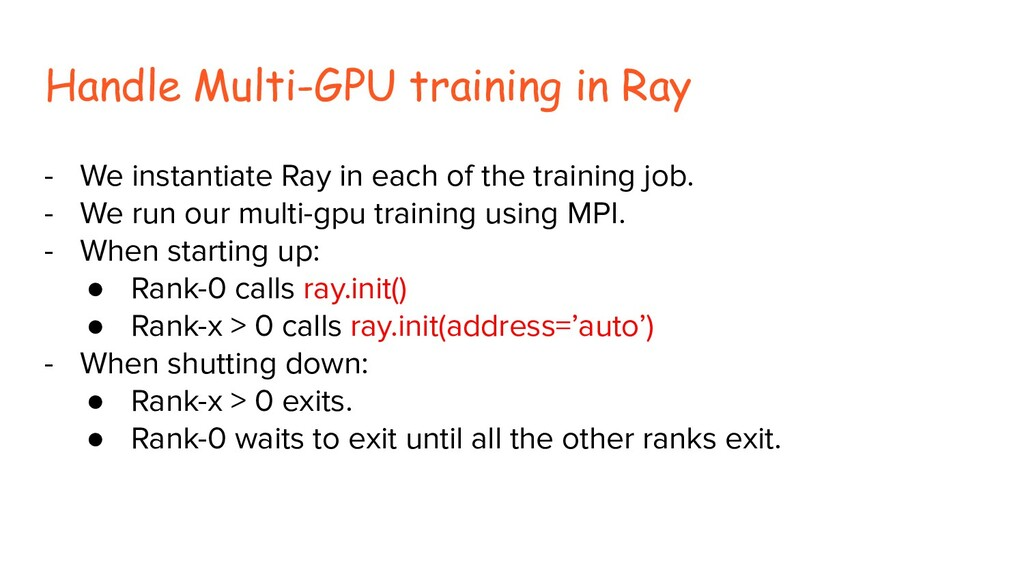 Handle Multi-GPU training in Ray - We instantia...