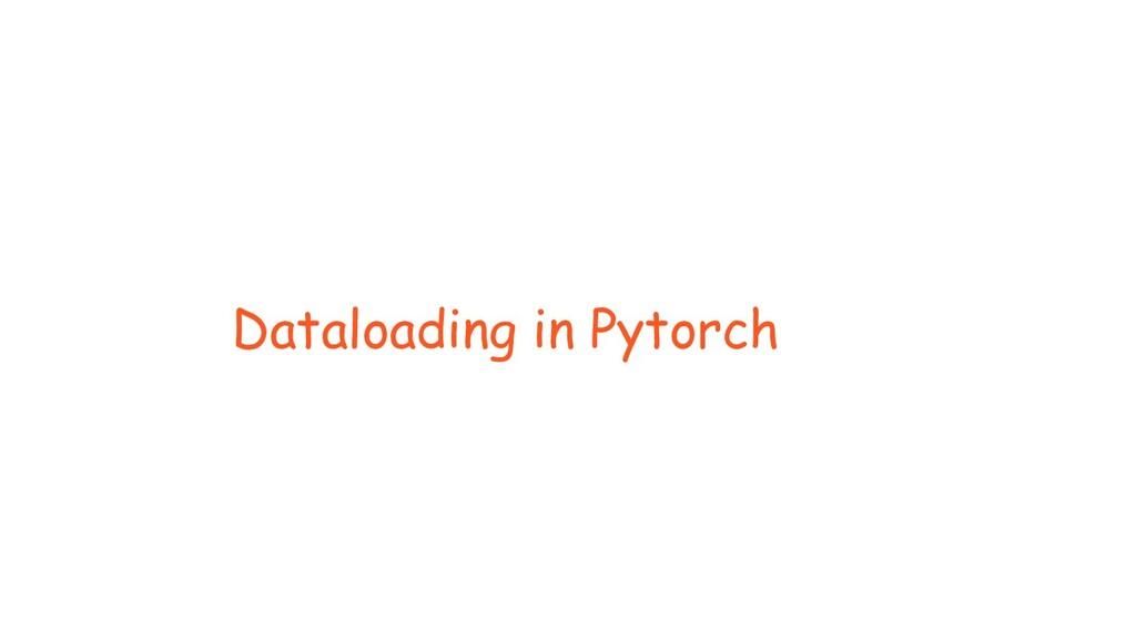 Dataloading in Pytorch