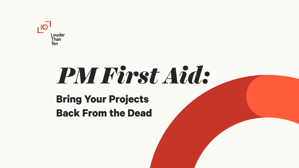 PM First Aid: Bring Your Projects Back From the...