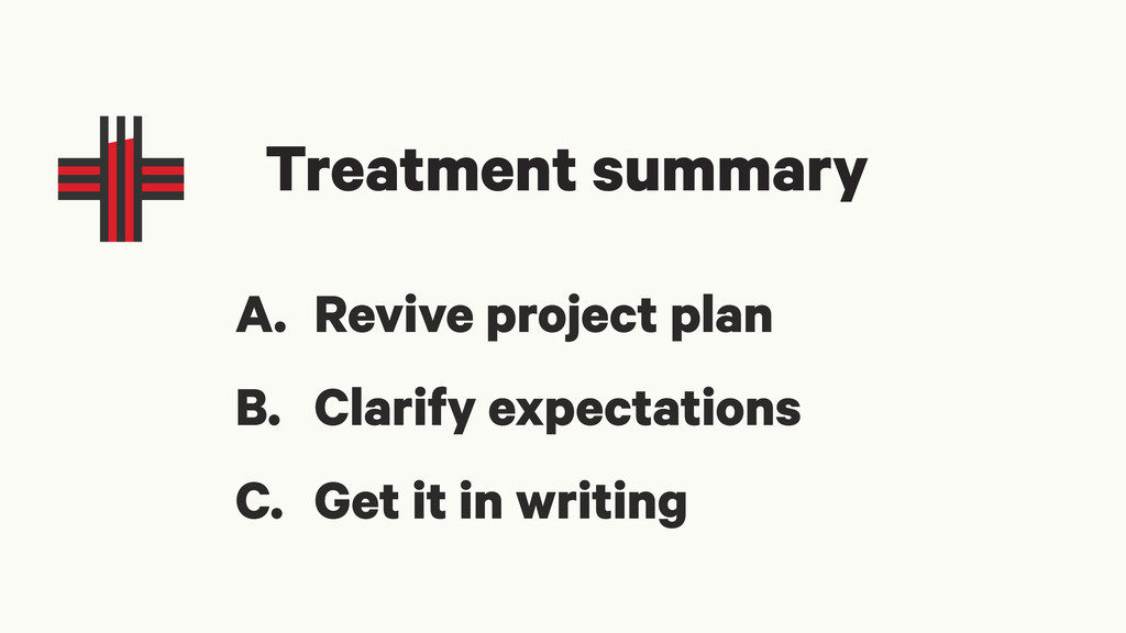 Treatment summary A. Revive project plan B. Cla...