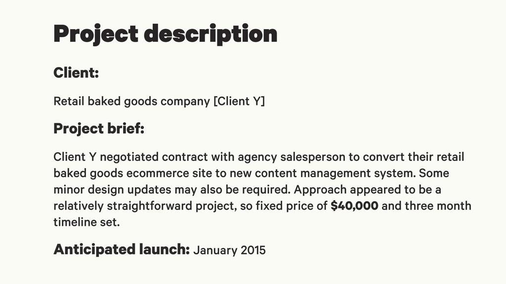 Project description Client: Retail baked goods ...