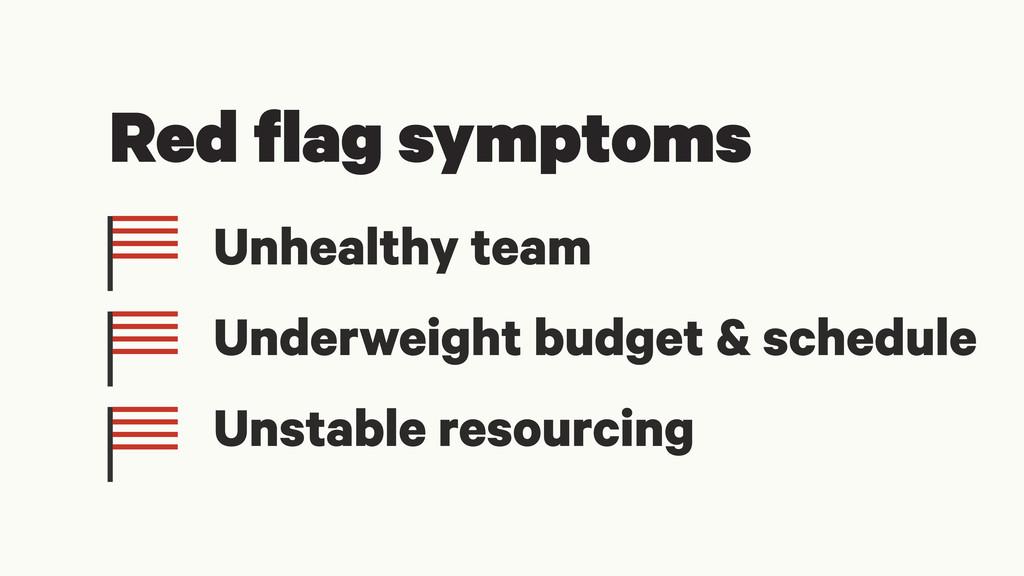 Red flag symptoms Unhealthy team Underweight bu...