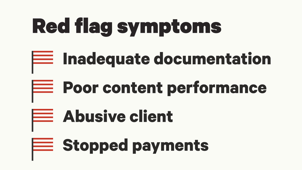Red flag symptoms Inadequate documentation Poor...