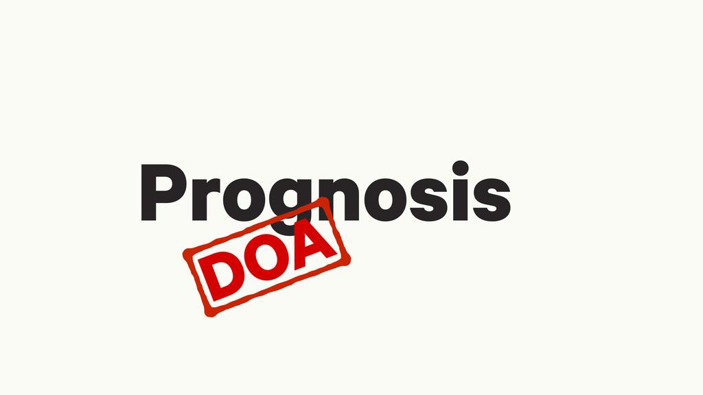 Prognosis DOA